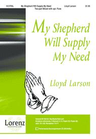 My Shepherd Will Supply My Need Sheet Music by Lloyd Larson