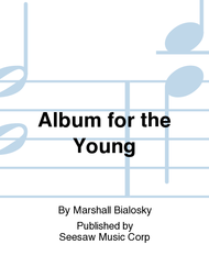 Album for the Young Sheet Music by Marshall Bialosky