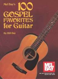 100 Gospel Favorites for Guitar Sheet Music by William Bay