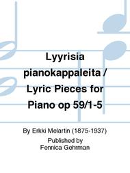 Lyyrisia pianokappaleita / Lyric Pieces for Piano op 59/1-5 Sheet Music by Erkki Melartin