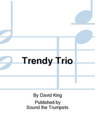 Trendy Trio Sheet Music by David King