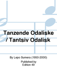 Tanzende Odaliske / Tantsiv Odalisk Sheet Music by Lepo Sumera