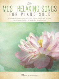 The Most Relaxing Songs for Piano Solo Sheet Music by Various