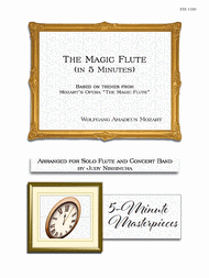The Magic Flute in 5 Minutes (Flute and Concert Band) Sheet Music by Wolfgang Amadeus Mozart
