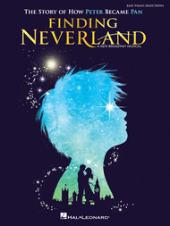 Finding Neverland - Easy Piano Selections Sheet Music by Eliot Kennedy