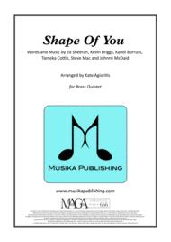 Shape Of You - Ed Sheeran - for Brass Quintet Sheet Music by Ed Sheeran/Kandi Burruss/Tamek