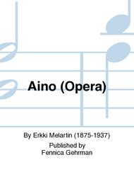 Aino (Opera) Sheet Music by Erkki Melartin