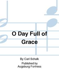 O Day Full of Grace Sheet Music by Carl Schalk