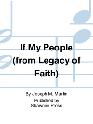 If My People (from Legacy of Faith) Sheet Music by Joseph M. Martin