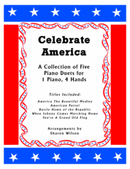 Celebrate America (A Collection of Five Patriotic Piano Duets for 1 Piano
