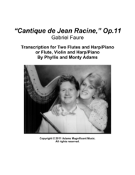 Cantique de Jean Racine Op.11 for 2 Flutes and Harp or Flute