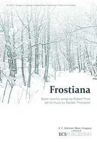 Frostiana: Seven country songs by Robert Frost Set to music by Randall Thompson (Complete Choral Score) Sheet Music by Randall Thompson