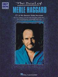 The Best Of Merle Haggard - Easy Guitar Sheet Music by Merle Haggard