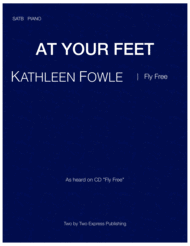 AT YOUR FEET- choir Sheet Music by Kathleen Fowle