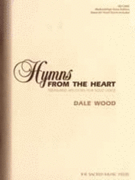 Hymns from the Heart - Med/High Voice Sheet Music by Dale Wood