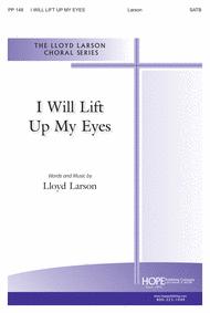 I Will Lift Up My Eyes Sheet Music by Lloyd Larson