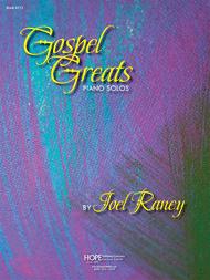 Gospel Greats Sheet Music by Joel Raney