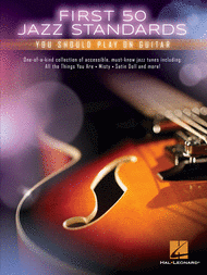 First 50 Jazz Standards You Should Play on Guitar Sheet Music by Various