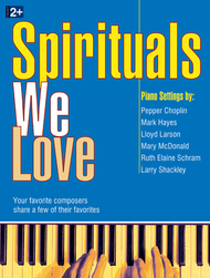 Spirituals We Love Sheet Music by Pepper Choplin