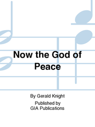 Now the God of Peace Sheet Music by Gerald Knight