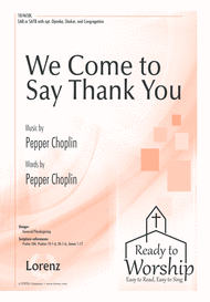 We Come to Say Thank You Sheet Music by Pepper Choplin