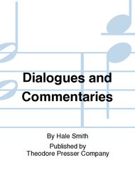 Dialogues And Commentaries Sheet Music by Hale Smith