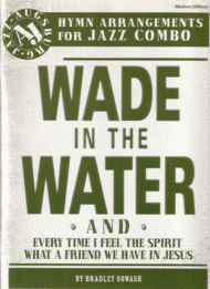 Wade in the Water 3 Pack for jazz combo Sheet Music by Bradley Sowash