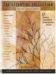 The Essential Collection for the Church Pianist Sheet Music by Ronald Boud / John Carter / Reginald Gerig / Jane Holstein / Hal Hopson / John Innes / Lloyd Larson / Becki Mayo / Phil Perkins Joel Raney / Jack Schrader / Larry Shackley / Tedd Smith / Douglas Wagner / Robert Walters / John Wilson / Donald Wyrtzen