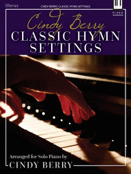 Cindy Berry: Classic Hymn Settings Sheet Music by Cindy Berry