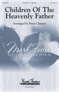Children of the Heavenly Father Sheet Music by Rene Clausen