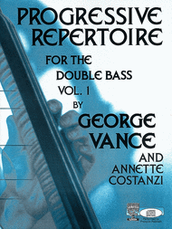 Progressive Repertoire for the Double Bass - Volume 1 Sheet Music by George Vance