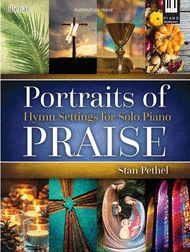 Portraits of Praise Sheet Music by Stan Pethel