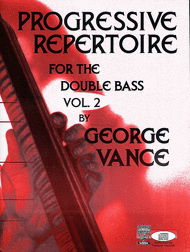 Progressive Repertoire for the Double Bass - Volume 2 Sheet Music by George Vance
