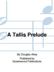 A Tallis Prelude Sheet Music by Douglas Akey