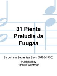 31 Pienta Preludia Ja Fuugaa Sheet Music by Johann Sebastian Bach