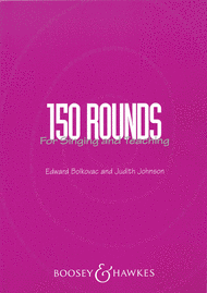 150 Rounds for Singing and Teaching Sheet Music by Edward Bolkavec