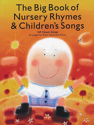 The Big Book of Nursery Rhymes and Children's Songs Sheet Music by Various