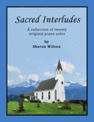 Sacred Interludes (A Collection of 20 Original Piano Solos) Sheet Music by Sharon Wilson