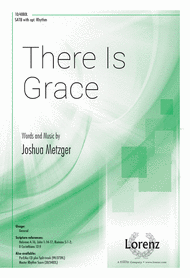 There Is Grace Sheet Music by Joshua Metzger