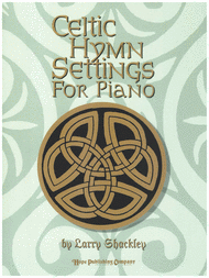 Celtic Hymn Settings Sheet Music by Larry Shackley
