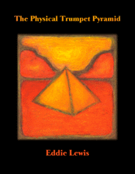 The Physical Trumpet Pyramid by Eddie Lewis Sheet Music by Eddie Lewis