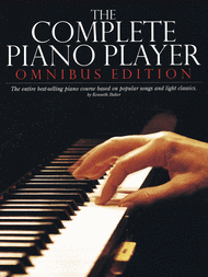 The Complete Piano Player Omnibus Edition Sheet Music by Kenneth Baker