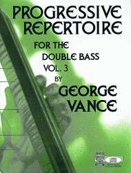 Progressive Repertoire for the Double Bass - Volume 3 Sheet Music by George Vance