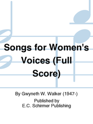 Songs for Women's Voices (Chamber Orchestra Score) Sheet Music by Gwyneth W. Walker