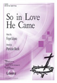 So In Love He Came Sheet Music by Faye Lopez