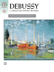 Debussy -- 12 Selected Piano Works Sheet Music by Claude Debussy