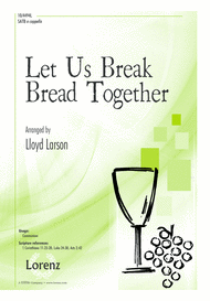 Let Us Break Bread Together Sheet Music by Lloyd Larson