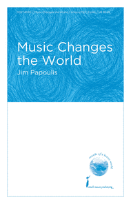 Music Changes the World Sheet Music by Jim Papoulis
