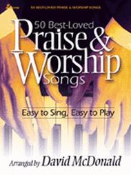50 Best-Loved Praise & Worship Songs Sheet Music by David Mcdonald