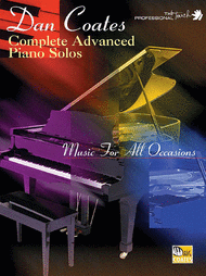 Complete Advanced Piano Solos Sheet Music by Dan Coates
